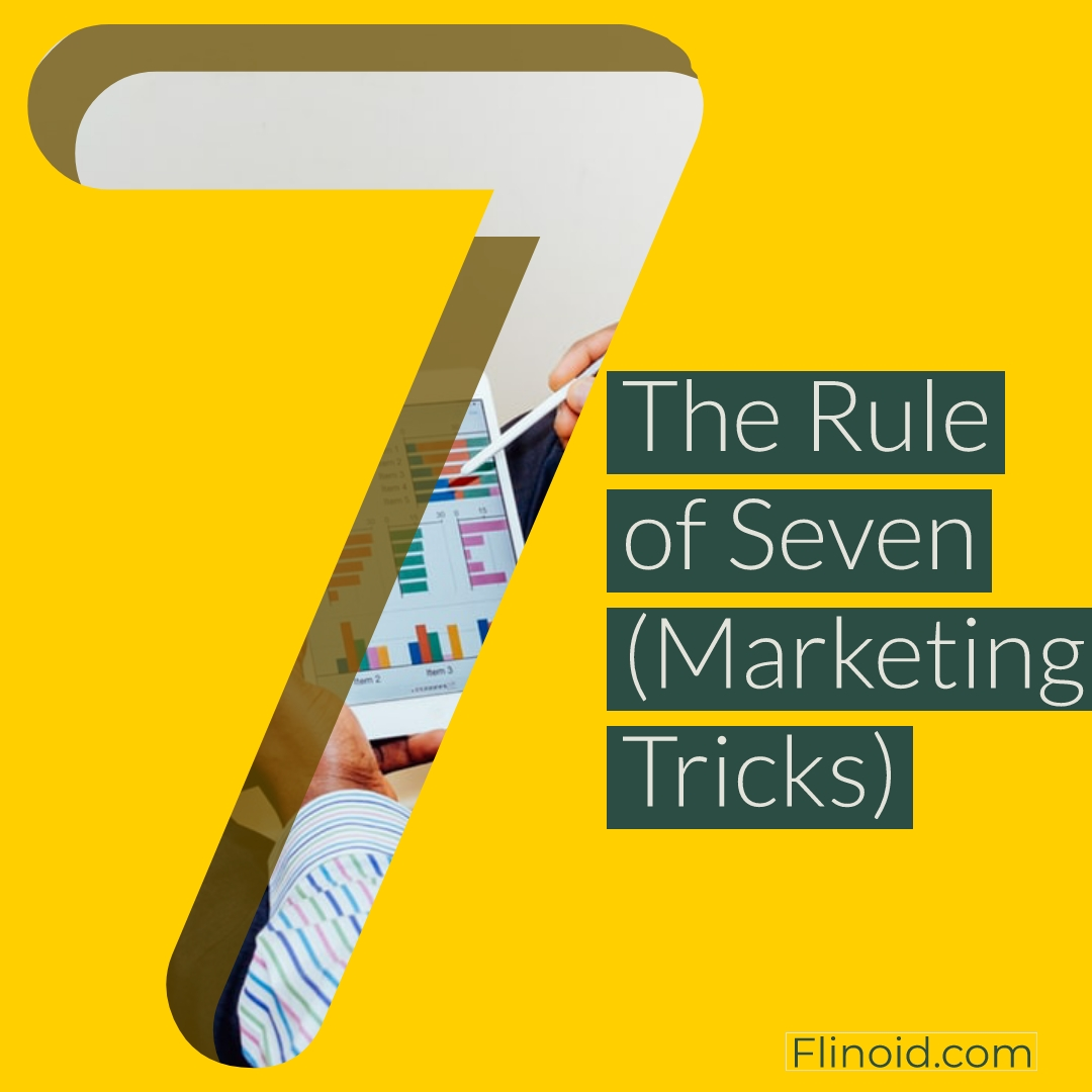 The rule of 7 (Marketing trick)
